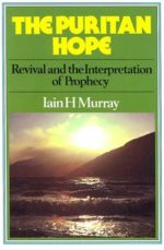 "Book Review: ""The Puritan Hope"" by Iain Murray"