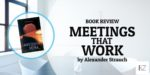 """Book Review: """"Meetings That Work"""" by Alexander Strauch"""