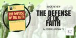 "Book Review: ""The Defense of the Faith"" by Cornelius Van Til"