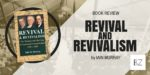 "Book Review: ""Revival & Revivalism"" by Iain Murray"
