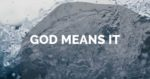God Means It
